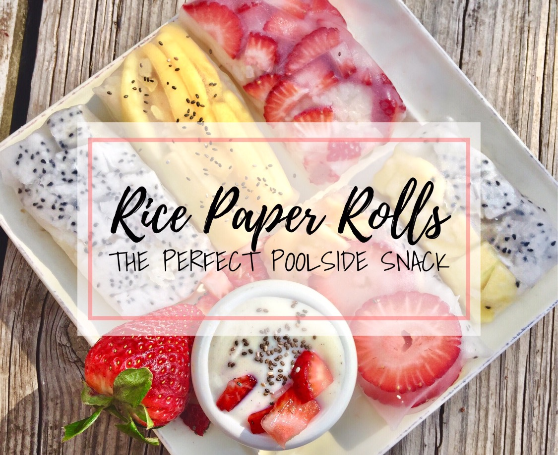 Rice paper rolls: The perfect poolside snack