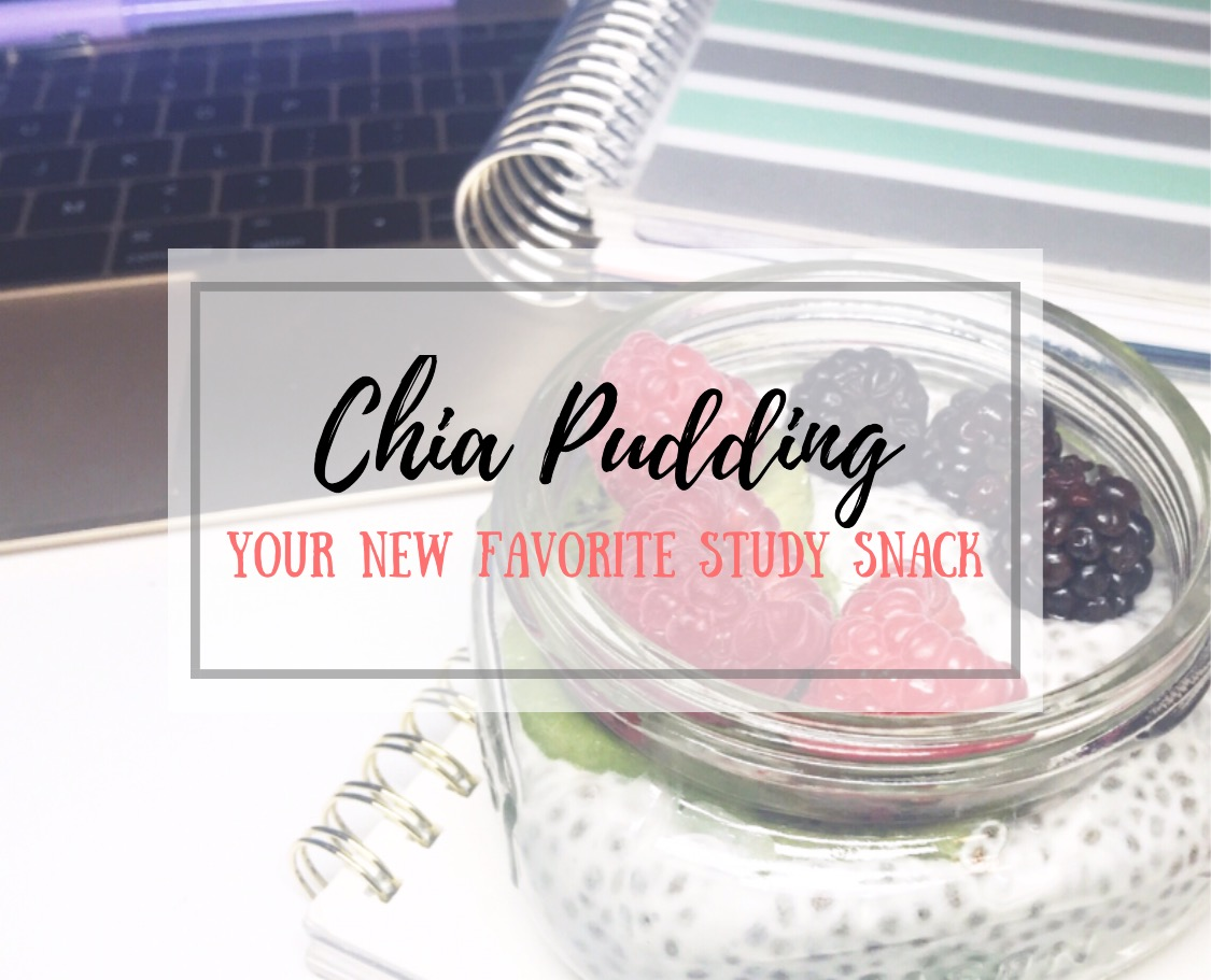 Your new favorite study snack: Chia Pudding