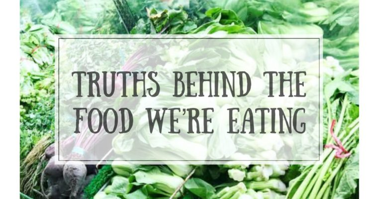 We've been misinformed: Truths behind the food we're eating