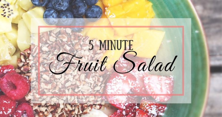 Nature's Candy: 5 Minute Fruit Salad