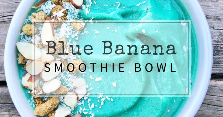 Blue Banana Smoothie Bowl