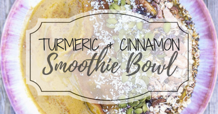 Turmeric & Cinnamon Smoothie Bowl