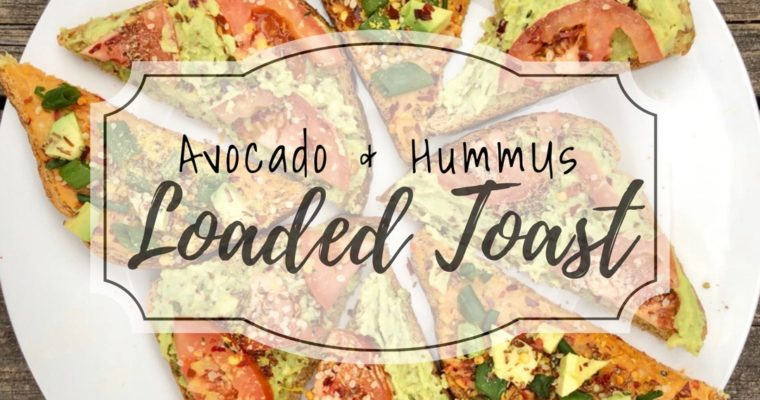 Avocado & Hummus Loaded Toast